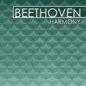 Beethoven - Harmony by Ludwig van Beethoven