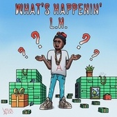 What's Happenin' by LH
