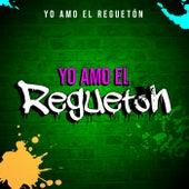 Yo Amo el Reguetón de Various Artists