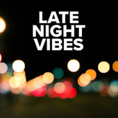 Late Night Vibes von Various Artists