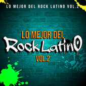 Lo Mejor del Rock Latino Vol.2 by Various Artists