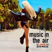 Music In The Air (I Love To Dance) by Zeus, Diana's, Simple Es, B-1, Sistematic, Rock City, Alex B.J., Bertero, Globe, Blanca, Johanna, Luana Borgia, Angelina, Nina