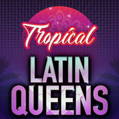 Tropical Latin Queens by Various Artists