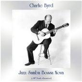 Jazz Samba Bossa Nova (All Tracks Remastered) von Charlie Byrd