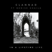 In a Lifetime (feat. Denise Chaila) (Live) von Clannad