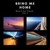 Bring Me Home (Music For Travel Vol.1) de Luederwaldt, Gaia, Beachflow, Gary Judd, The Emma Project, The Essence