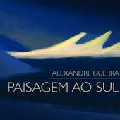 Paisagem ao Sul de Alexandre Guerra