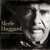 Working In Tennessee de Merle Haggard
