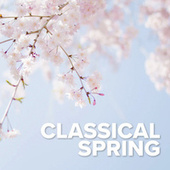 Classical Spring by Various Artists