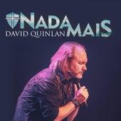 Nada Mais by David Quinlan