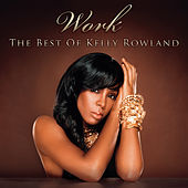 Work - The Best Of by Kelly Rowland