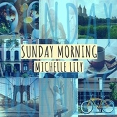 Sunday Morning by Michelle Lily