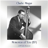Memories of You (EP) (All Tracks Remastered) by Charlie Mingus