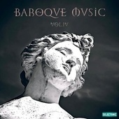 Baroque Music, Vol. 4 by Various Artists