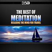 The Best of Meditation: Relaxing the Mind for Travel by Various Artists