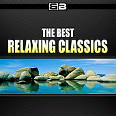 The Best Relaxing Classics by Various Artists
