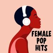 Female Pop Hits von Various Artists