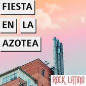 Fiesta En La Azotea Rock Latino by Various Artists