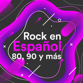 Rock en Español 80, 90 y Más by Various Artists