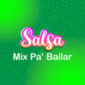 Salsa Mix Pa' Bailar by Various Artists
