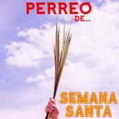 Perreo De Semana Santa de Various Artists