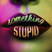 Something Stupid (KC Lights Remix) de Jonas Blue