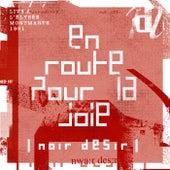 En route pour la joie (Live à l'Elysée Montmartre / Mai 1991) by Noir Désir