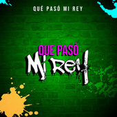 Que Paso Mi Rey by Various Artists