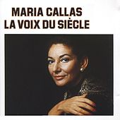 Le Voix Du Siecle by Maria Callas