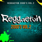 Reggaeton 2000's Vol.2 de Various Artists