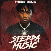 Steppa Music by Fredo Bang