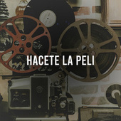 Hacete la peli by Various Artists