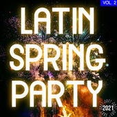 Latin Spring Party 2021 Vol. 2 by Various Artists