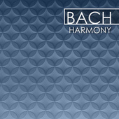 Bach - Harmony by Johann Sebastian Bach