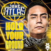 Hold Your Ground (Jake Atlas) by WWE