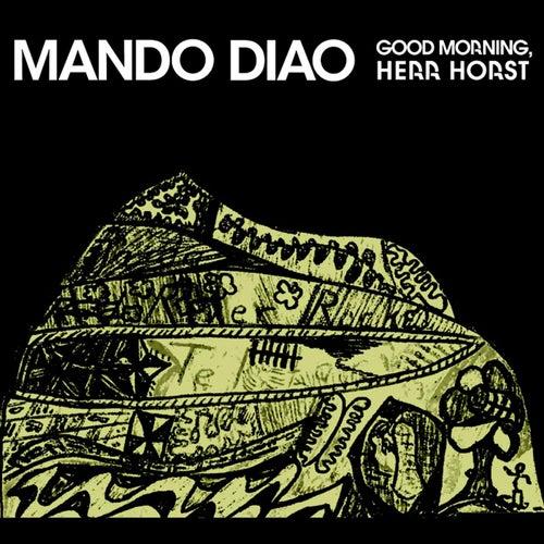 Good Morning, Herr Horst von Mando Diao