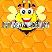 10 Hit Nursery Rhymes for Children by Canciones Infantiles