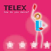 How Do You Dance by Telex