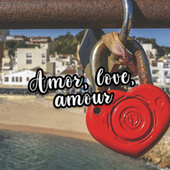 Amor, love, amour de Various Artists
