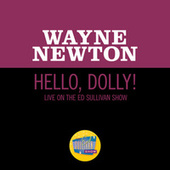 Hello, Dolly! (Live On The Ed Sullivan Show, May 30, 1965) by Wayne Newton