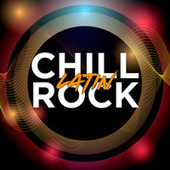 Chill Latin Rock by Various Artists