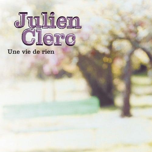 Une Vie De Rien by Julien Clerc