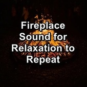 Fireplace Sound for Relaxation to Repeat de Yoga