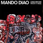 Long Before Rock'n'roll von Mando Diao