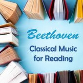 Beethoven: Classical Music for Reading de Ludwig van Beethoven