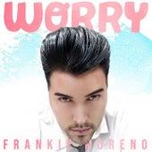 Worry von Frankie Moreno