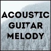 1 Hour of Acoustic Guitar Melody by Various Artists