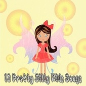 13 Pretty Silly Kids Songs by Songs For Children