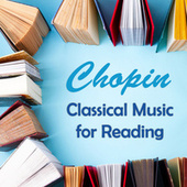 Chopin: Classical Music for Reading by Frédéric Chopin