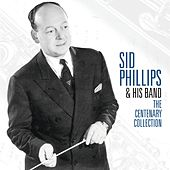 The Centenary Collection de Sid Phillips & His Band